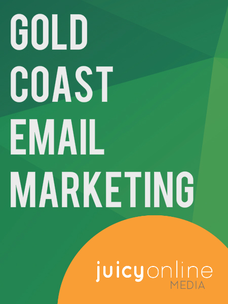 Gold Coast Email Marketing for Small Business - Juicy Online Media