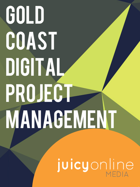 Gold Coast Digital Project Management - Juicy Online Media